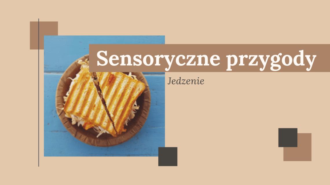 Sensoryczne przygody: jedzenie